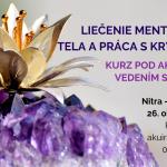 Liečenie mentálneho tela, práca s kryštálmi - Akuira, Nitra, 26.10.2019