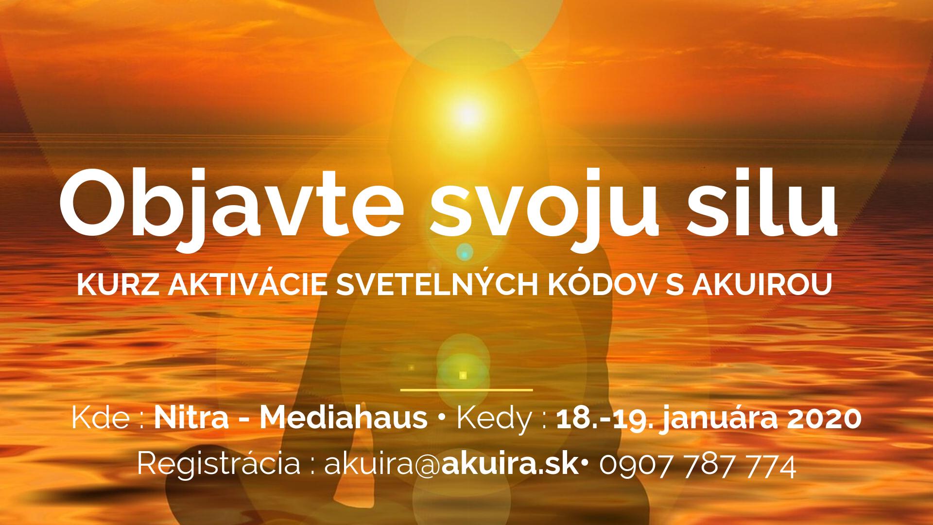 Aktivácia svetelných kódov - harmonizácia 16 oblastí života cez Akášický zdroj - kurz s Akuirou 18.-19.1.2019
