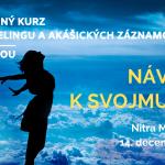 """Kurz Channelingu a Akášického vedomia - Návrat k svojmu """"Ja"""" 14. decembra 2019"""