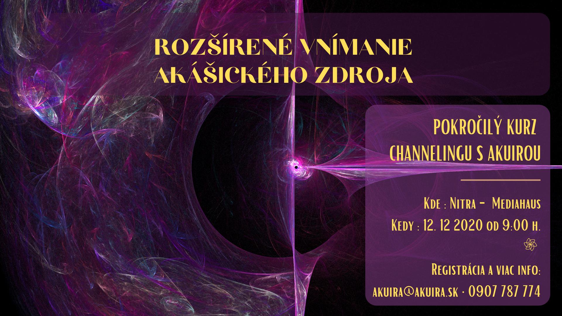 Rozšírené vnímanie Akášického zdroja kurz channelingu Akuira Nitra