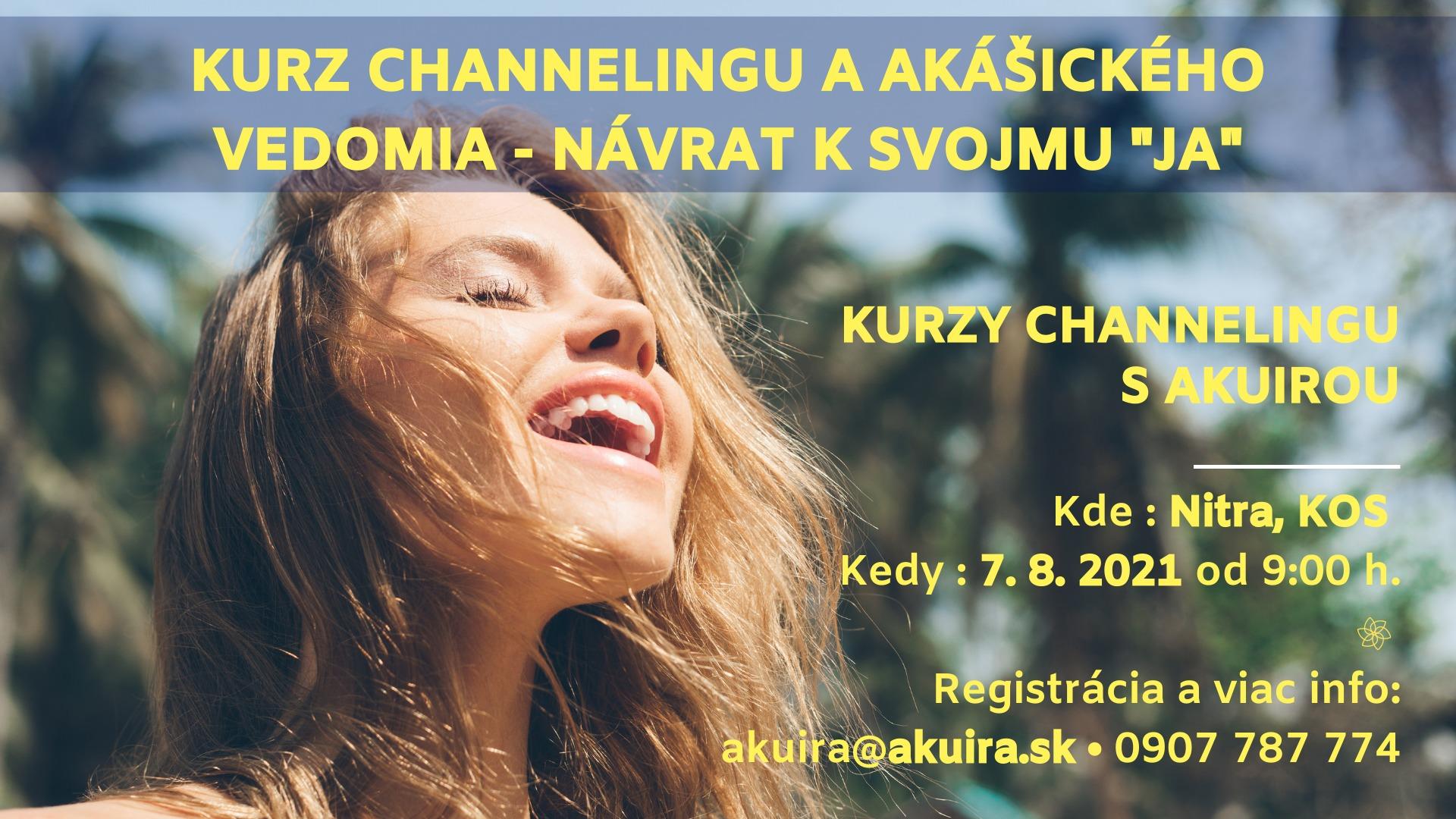 Kurz channeling 7. august 2021 Nitra Akuira.sk